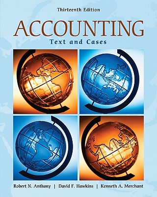 Accounting By Anthony, Robert N./ Hawkins, David F./ Merchant, Kenneth A.