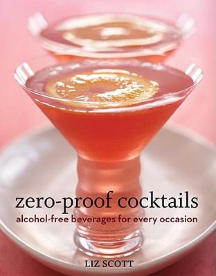 Zero-Proof Cocktails By Scott, Liz/ Giblin, Sheri (PHT)